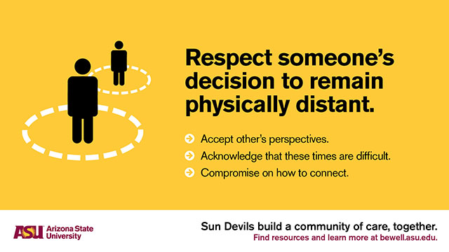 Respect someone's decision to remain physically distant.